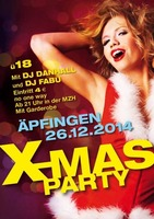 X- MAS PARTY 2014 �pfingen - am Fr. 26.12.2014 in Maselheim (Biberach)