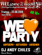 WELcome to the weekEND - We love Party (ab 16) am Freitag, 22.06.2018