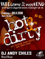 WELcome to the weekEND - HOT & DIRTY (ab 16) am Freitag, 09.11.2018