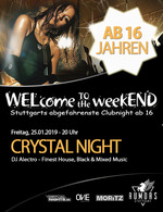 WELcome to the weekEND - CRYSTAL NIGHT (ab 16) am Freitag, 25.01.2019
